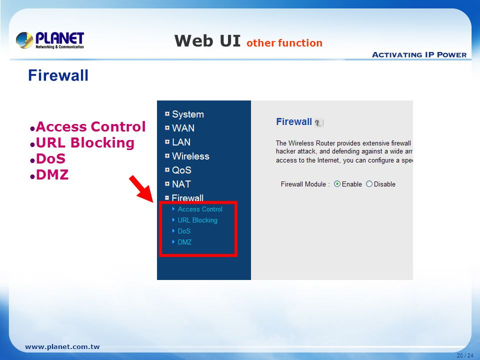 Web UI other function Firewall Access Control URL Blocking DoS DMZ