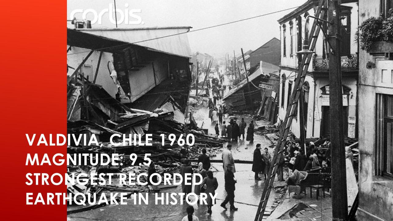 Valdivia, Chile 1960 Magnitude: 9