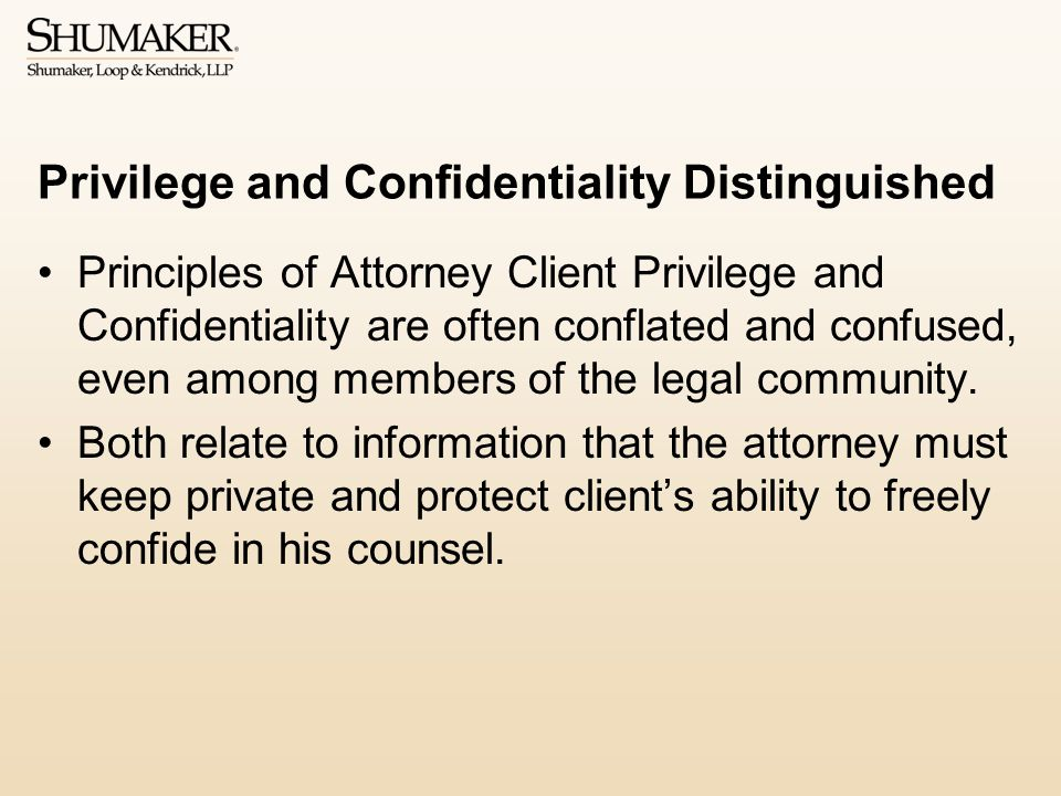 Privilege and Confidentiality Distinguished