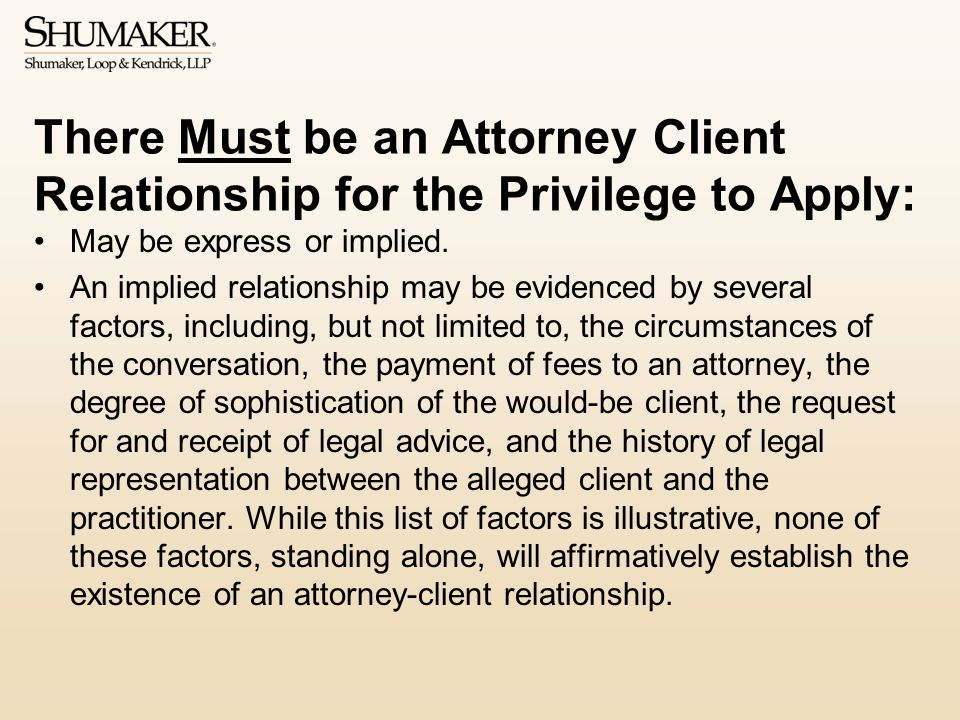 There Must be an Attorney Client Relationship for the Privilege to Apply: