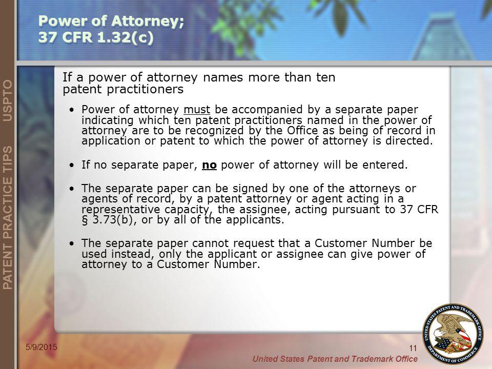Power of Attorney; 37 CFR 1.32(c)