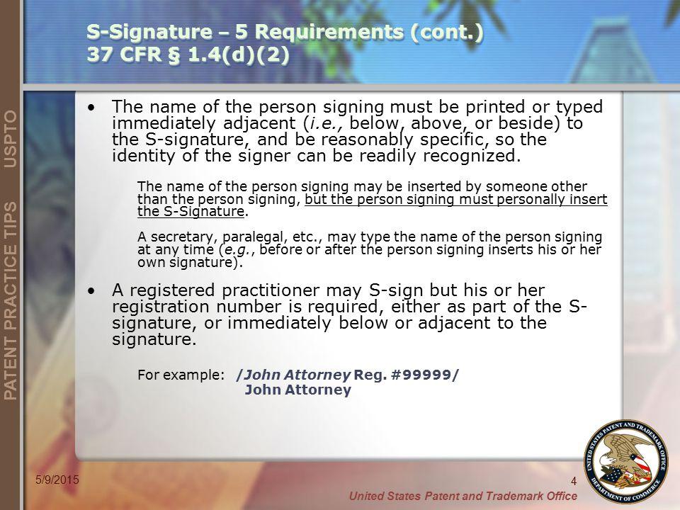 S-Signature – 5 Requirements (cont.) 37 CFR § 1.4(d)(2)