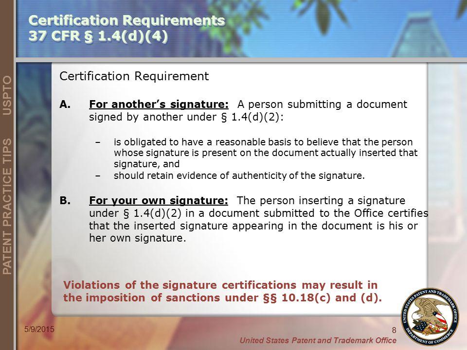 Certification Requirements 37 CFR § 1.4(d)(4)
