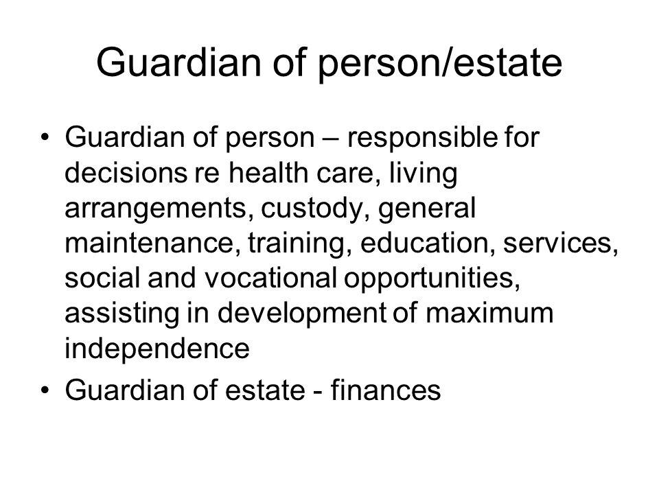 Guardian of person/estate