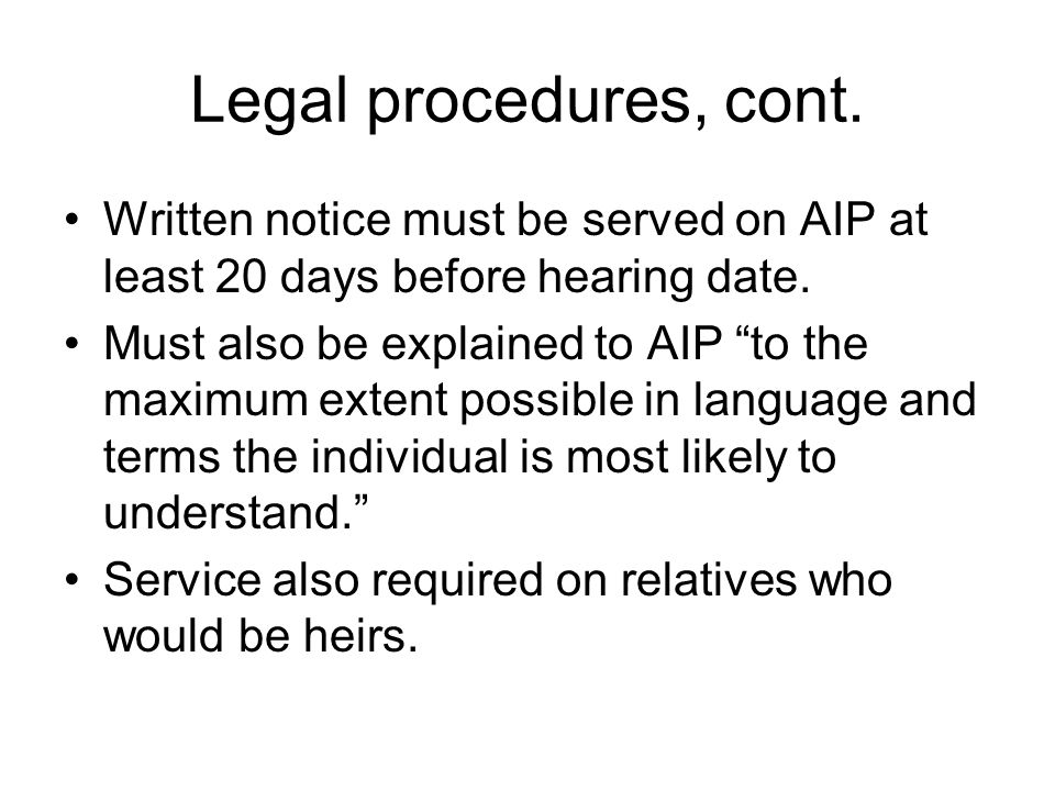 Legal procedures, cont. Written notice must be served on AIP at least 20 days before hearing date.