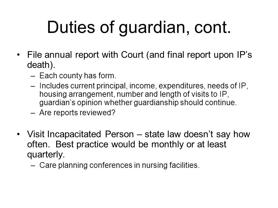 Duties of guardian, cont.