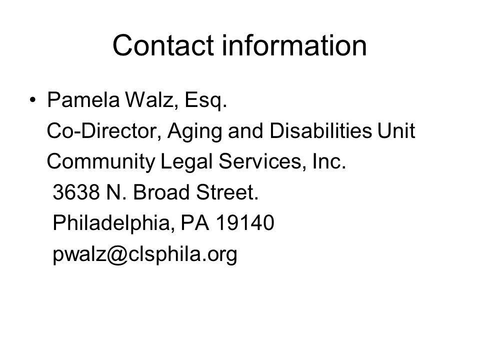 Contact information Pamela Walz, Esq. Co-Director, Aging and Disabilities Unit. Community Legal Services, Inc.