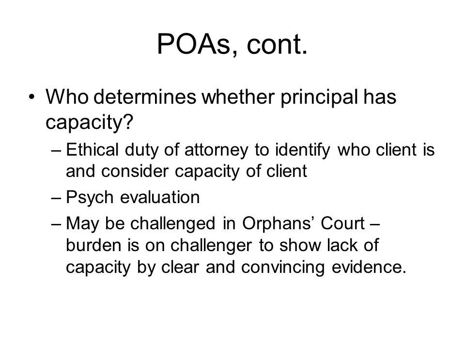 POAs, cont. Who determines whether principal has capacity