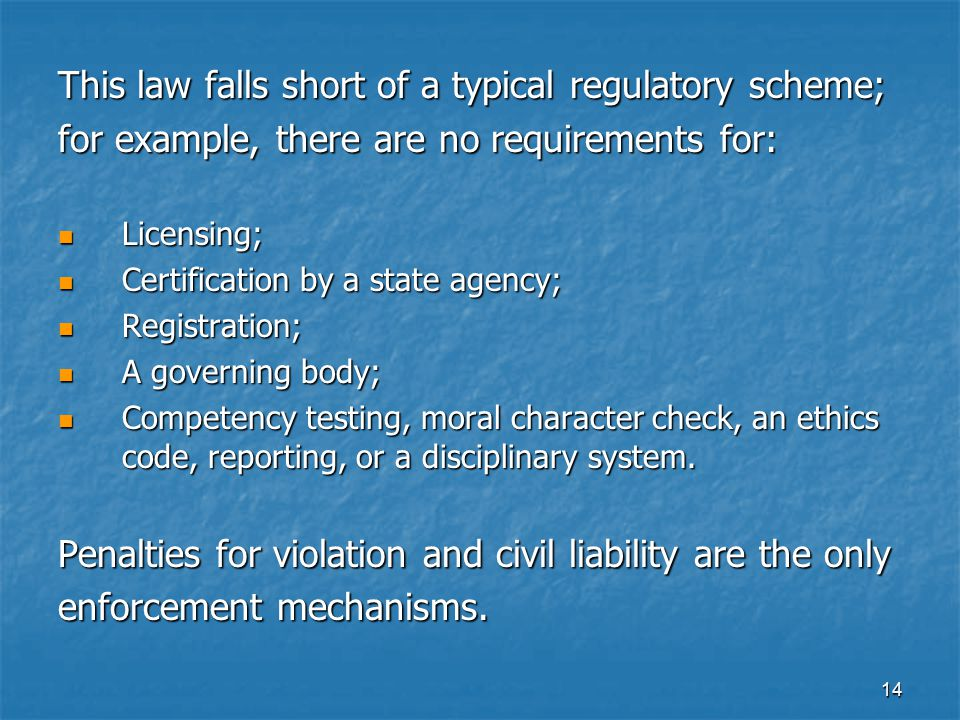 This law falls short of a typical regulatory scheme;