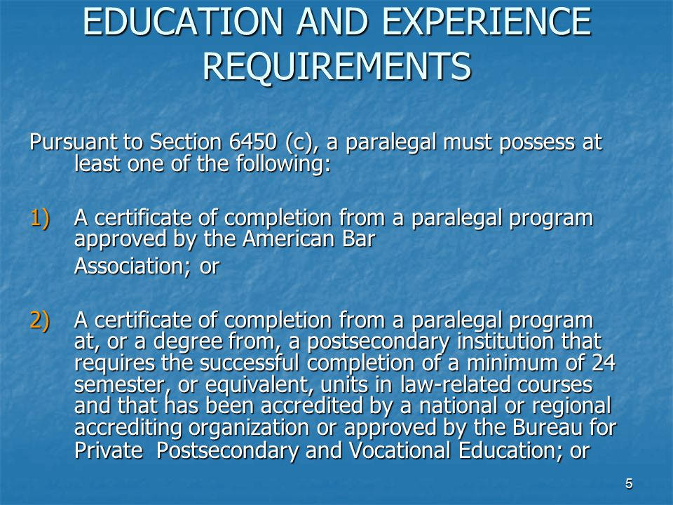 EDUCATION AND EXPERIENCE REQUIREMENTS