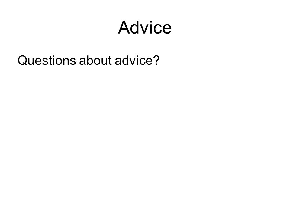Advice Questions about advice