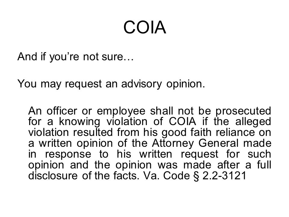 COIA And if you're not sure… You may request an advisory opinion.