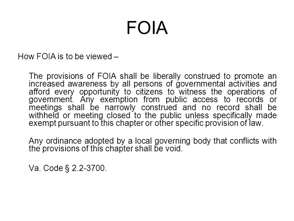 FOIA How FOIA is to be viewed –