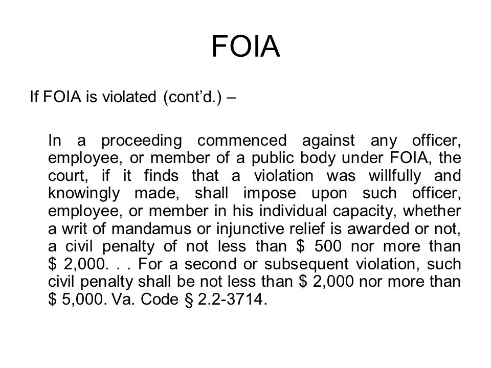 FOIA If FOIA is violated (cont'd.) –