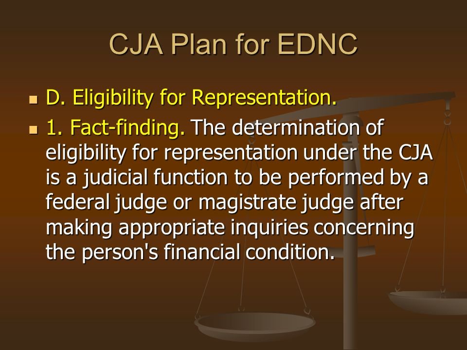 CJA Plan for EDNC D. Eligibility for Representation.