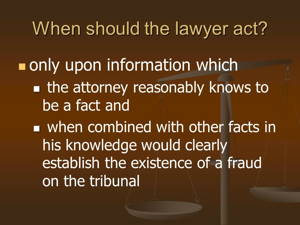 When should the lawyer act