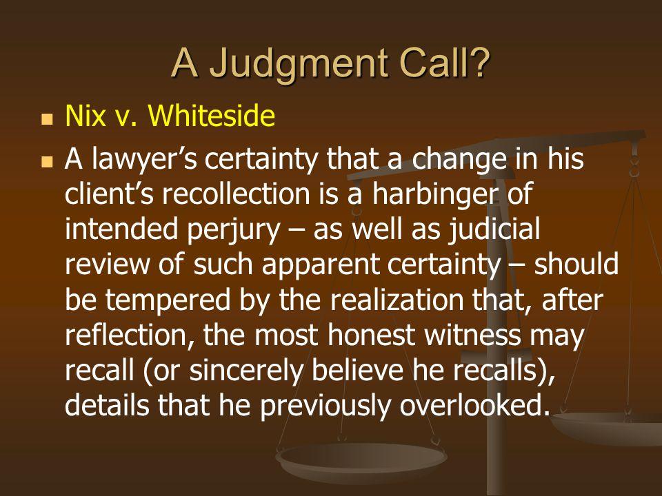 A Judgment Call Nix v. Whiteside