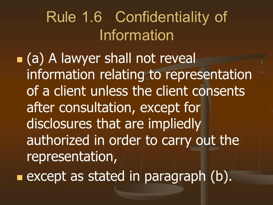 Rule 1.6 Confidentiality of Information