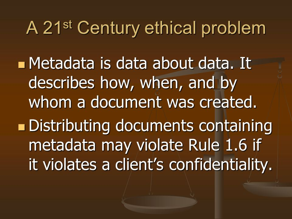 A 21st Century ethical problem