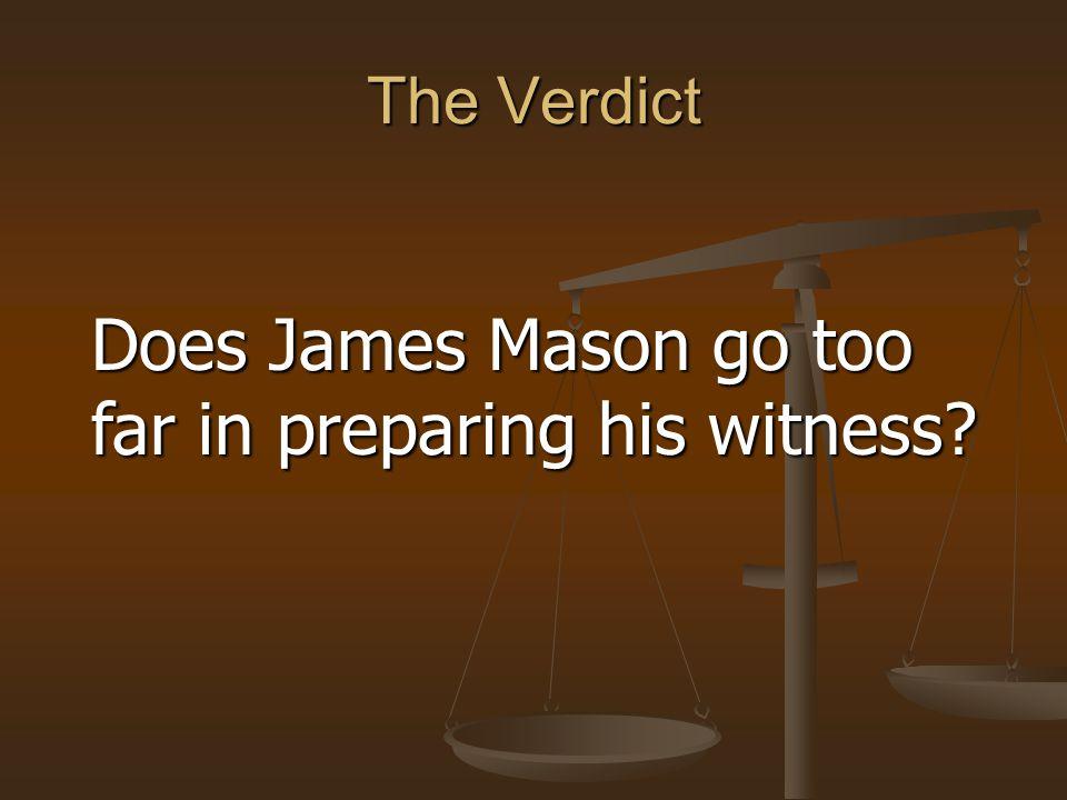 far in preparing his witness