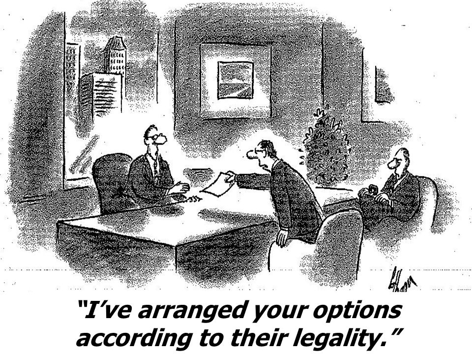 I've arranged your options according to their legality.