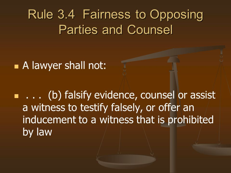 Rule 3.4 Fairness to Opposing Parties and Counsel