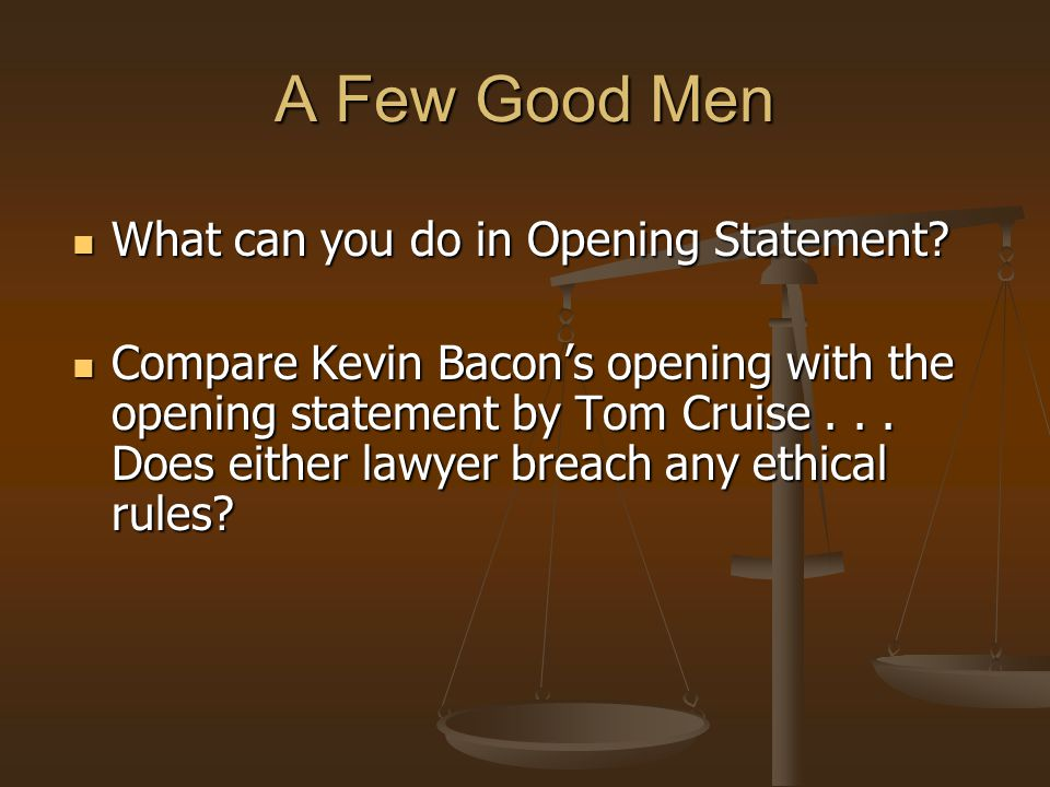 A Few Good Men What can you do in Opening Statement