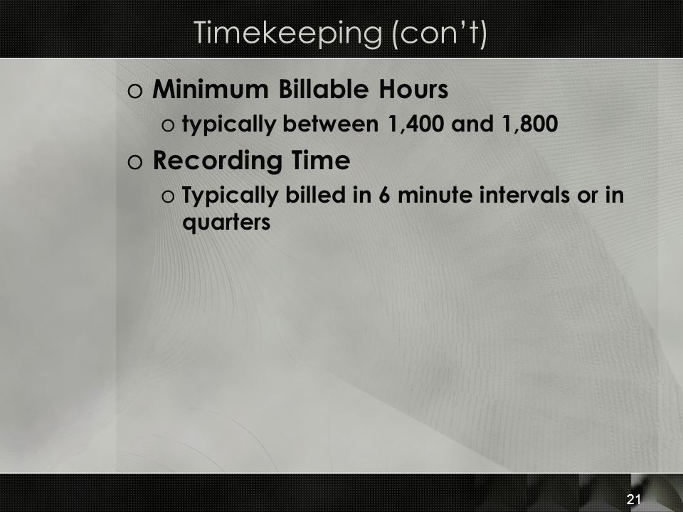 Timekeeping (con't) Minimum Billable Hours Recording Time