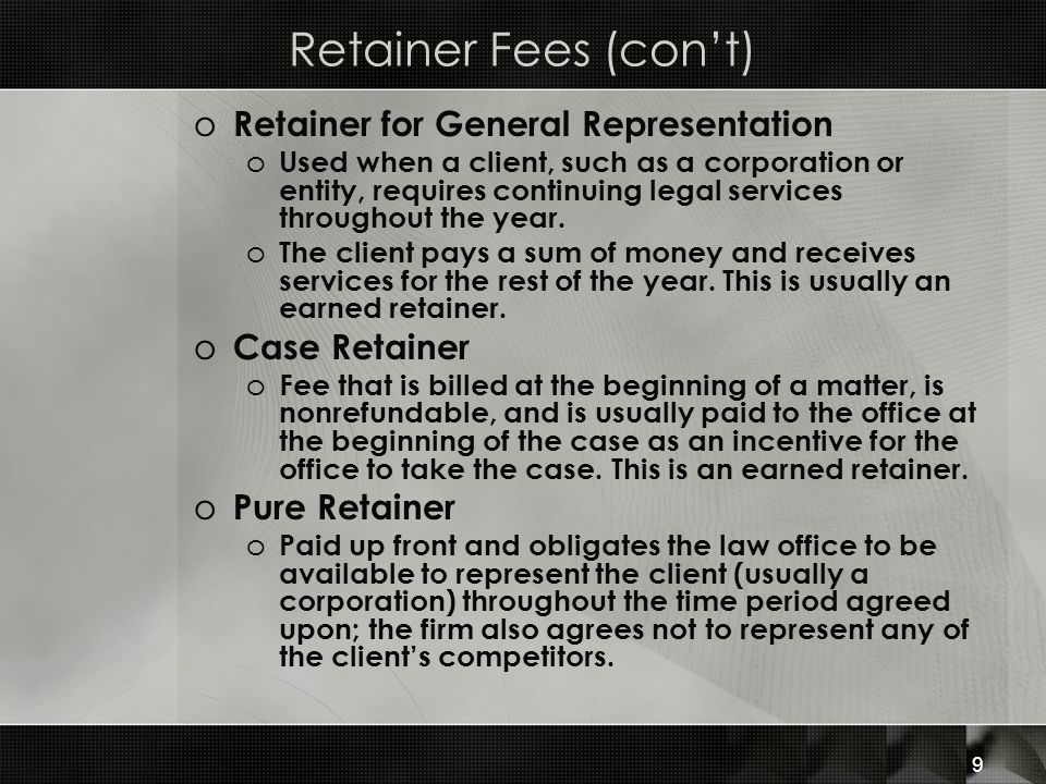 Retainer Fees (con't) Retainer for General Representation