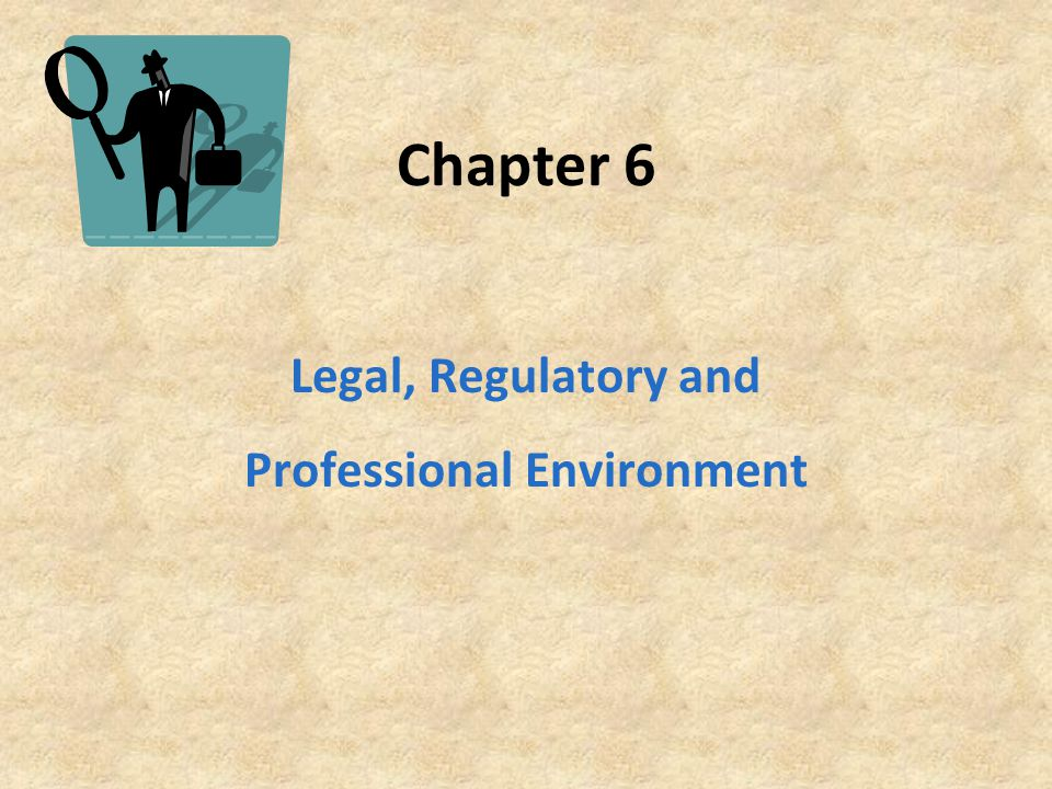 Legal, Regulatory and Professional Environment