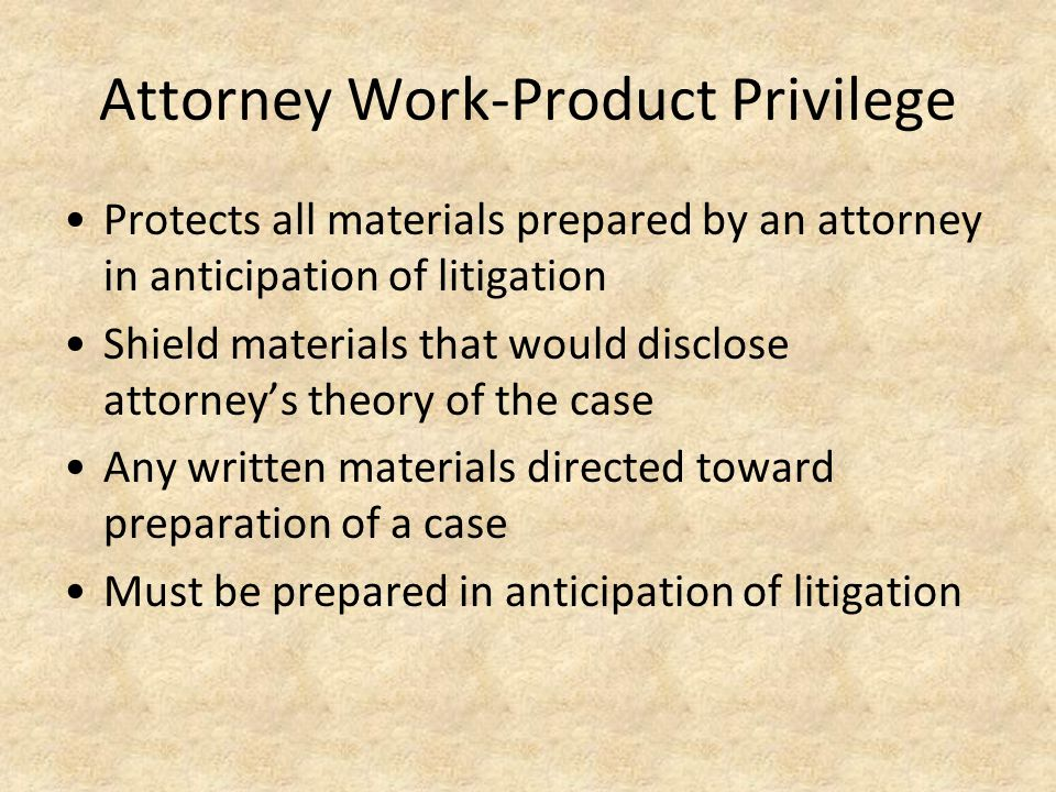 Attorney Work-Product Privilege
