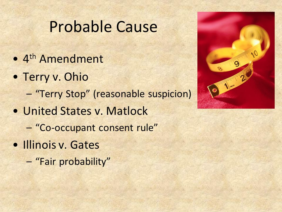 Probable Cause 4th Amendment Terry v. Ohio United States v. Matlock