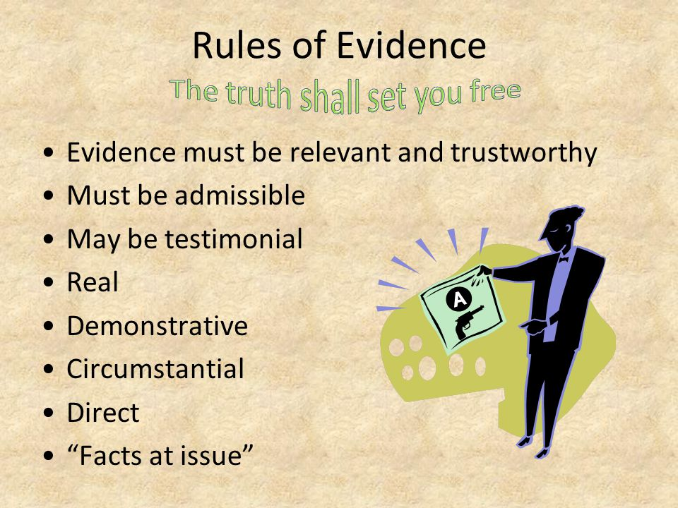 Rules of Evidence The truth shall set you free