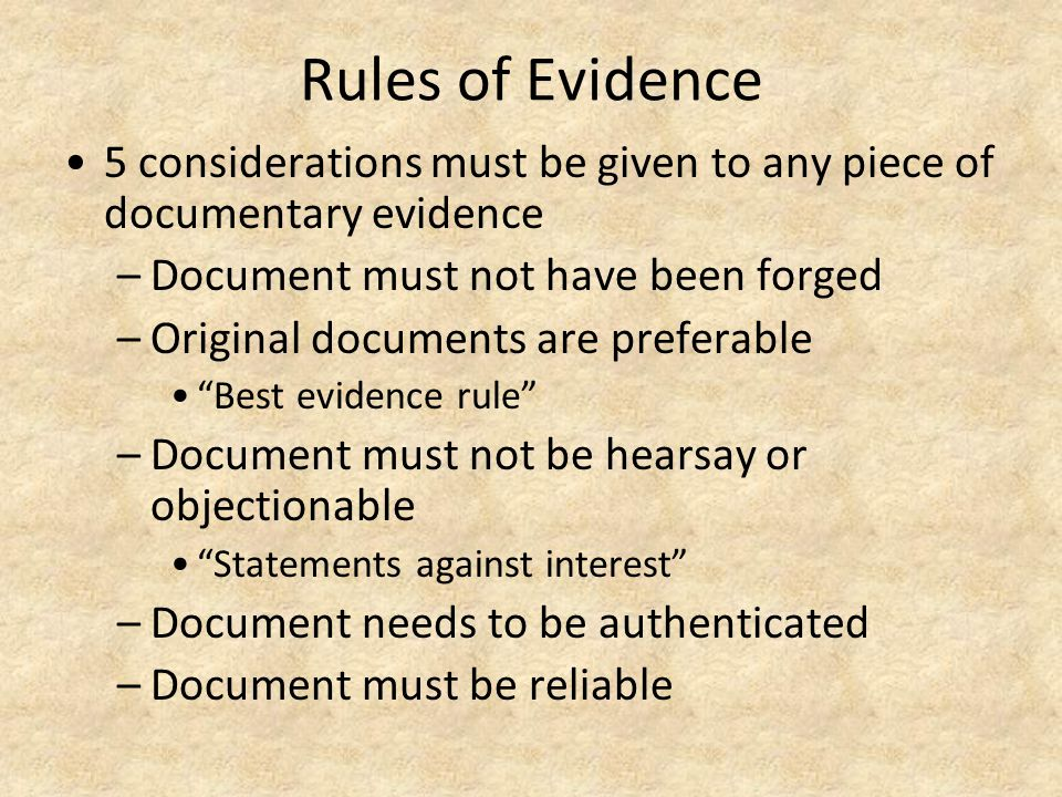 Rules of Evidence 5 considerations must be given to any piece of documentary evidence. Document must not have been forged.