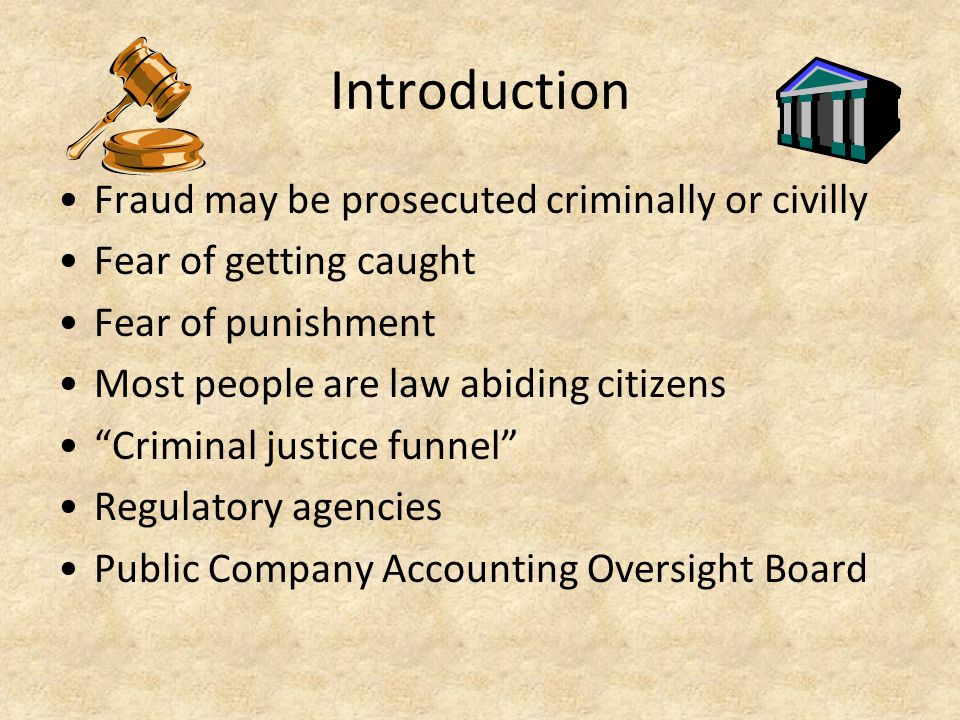 Introduction Fraud may be prosecuted criminally or civilly