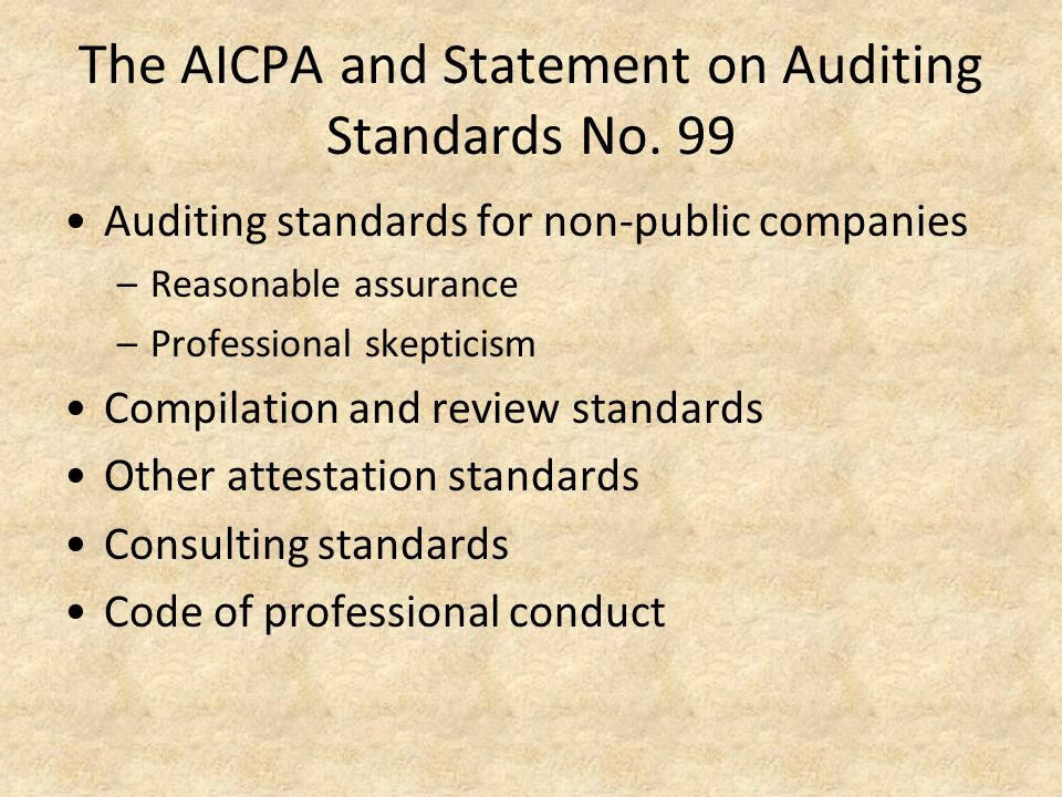 The AICPA and Statement on Auditing Standards No. 99