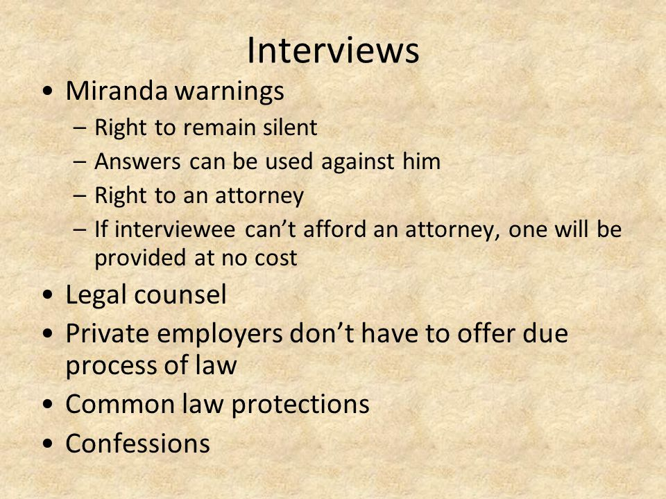 Interviews Miranda warnings Legal counsel