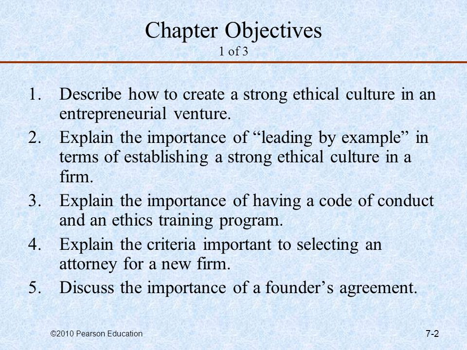 Chapter Objectives 1 of 3 Describe how to create a strong ethical culture in an entrepreneurial venture.