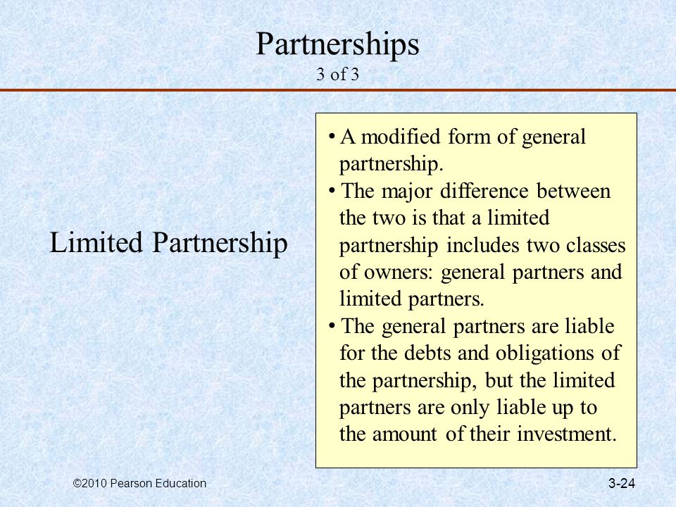 Partnerships 3 of 3 Limited Partnership A modified form of general