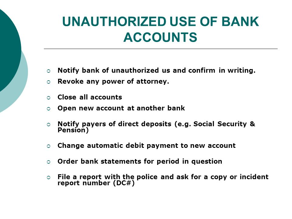 UNAUTHORIZED USE OF BANK ACCOUNTS