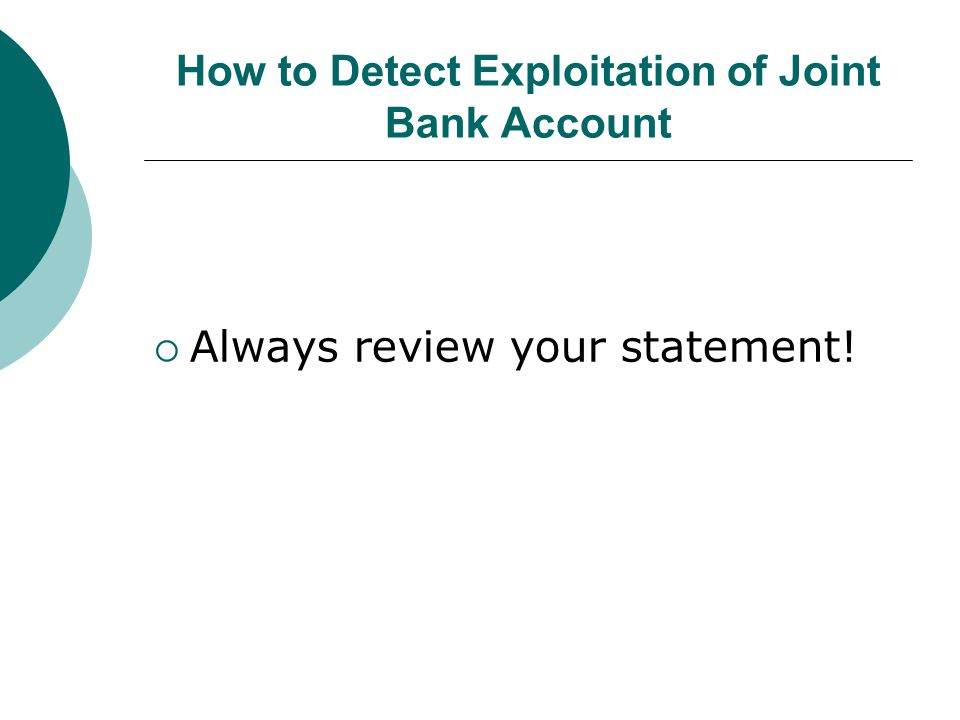 How to Detect Exploitation of Joint Bank Account