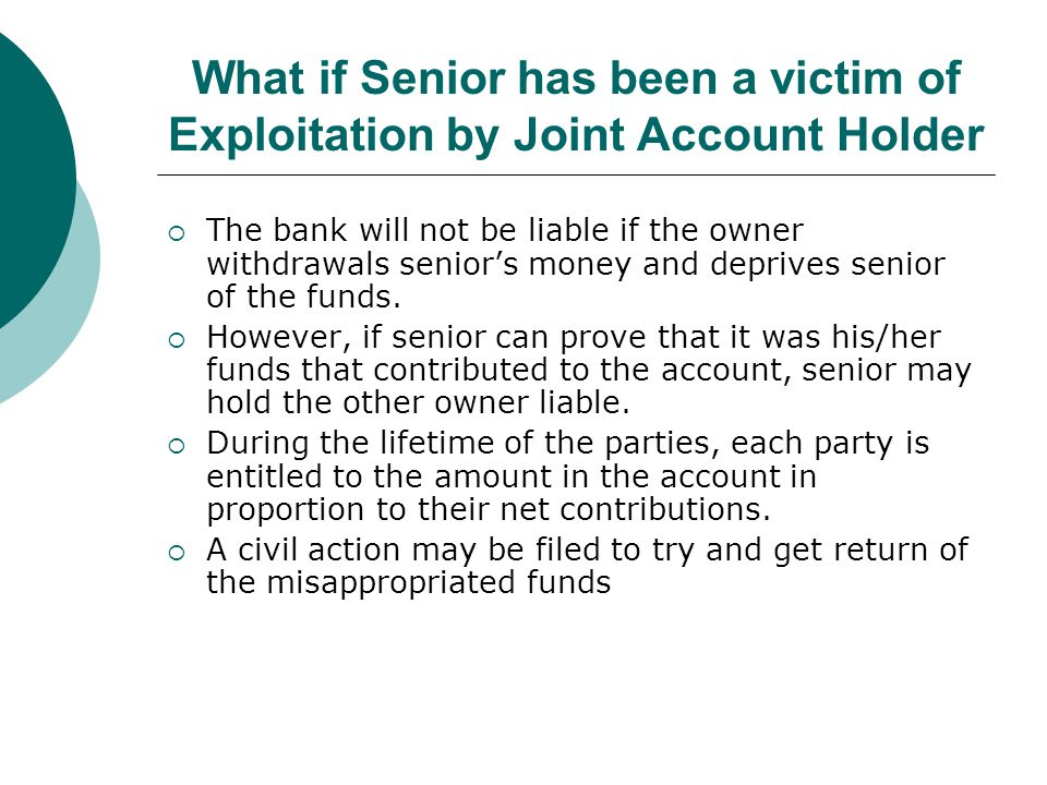 What if Senior has been a victim of Exploitation by Joint Account Holder