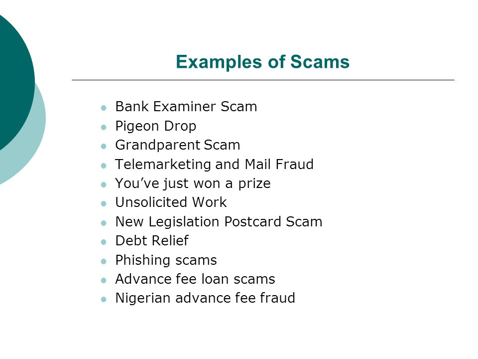 Examples of Scams Bank Examiner Scam Pigeon Drop Grandparent Scam