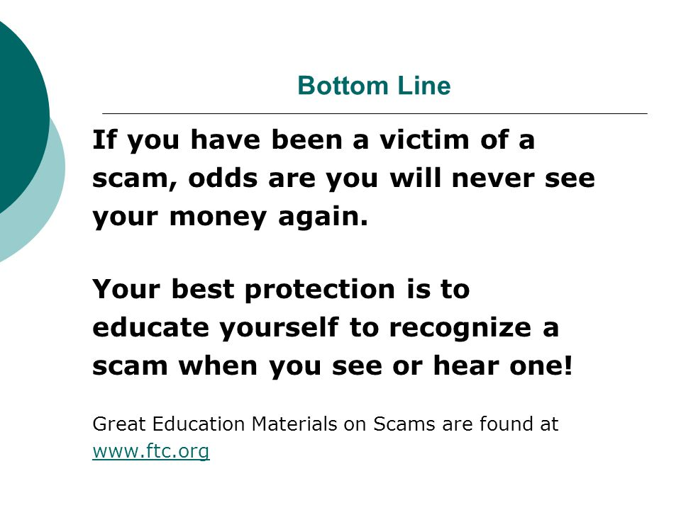 If you have been a victim of a scam, odds are you will never see