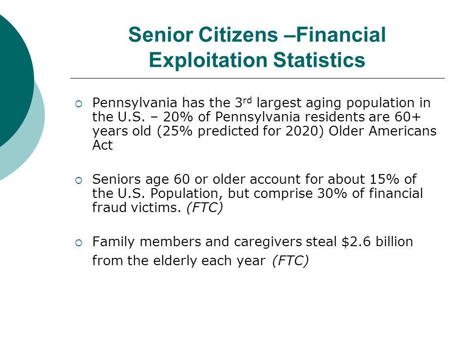 Senior Citizens –Financial Exploitation Statistics