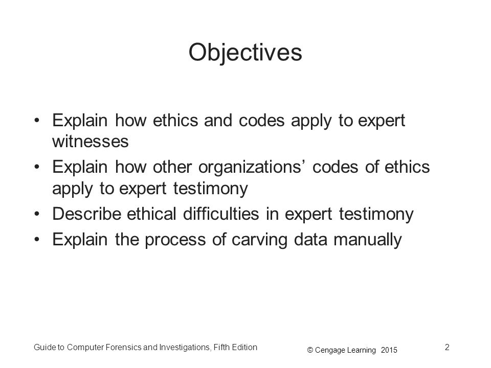 Objectives Explain how ethics and codes apply to expert witnesses