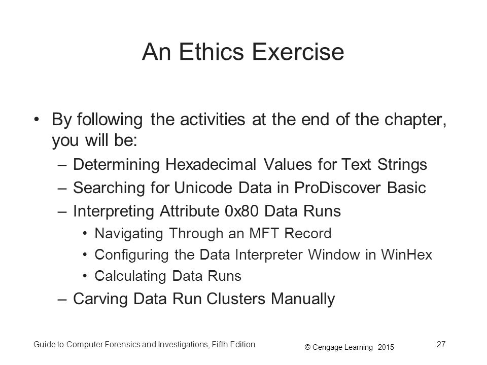 An Ethics Exercise By following the activities at the end of the chapter, you will be: Determining Hexadecimal Values for Text Strings.
