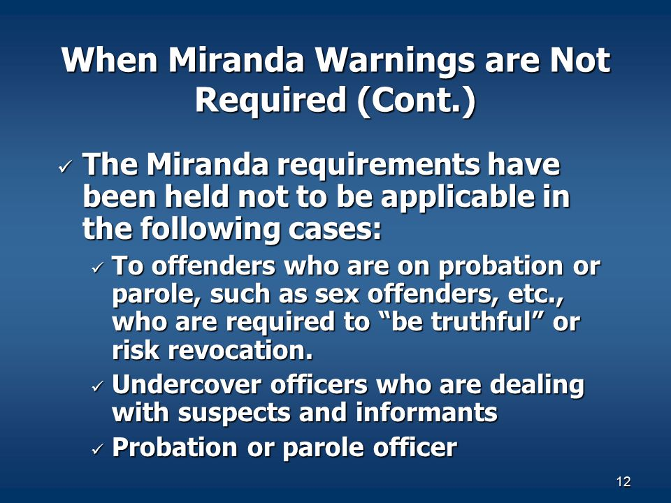 When Miranda Warnings are Not Required (Cont.)