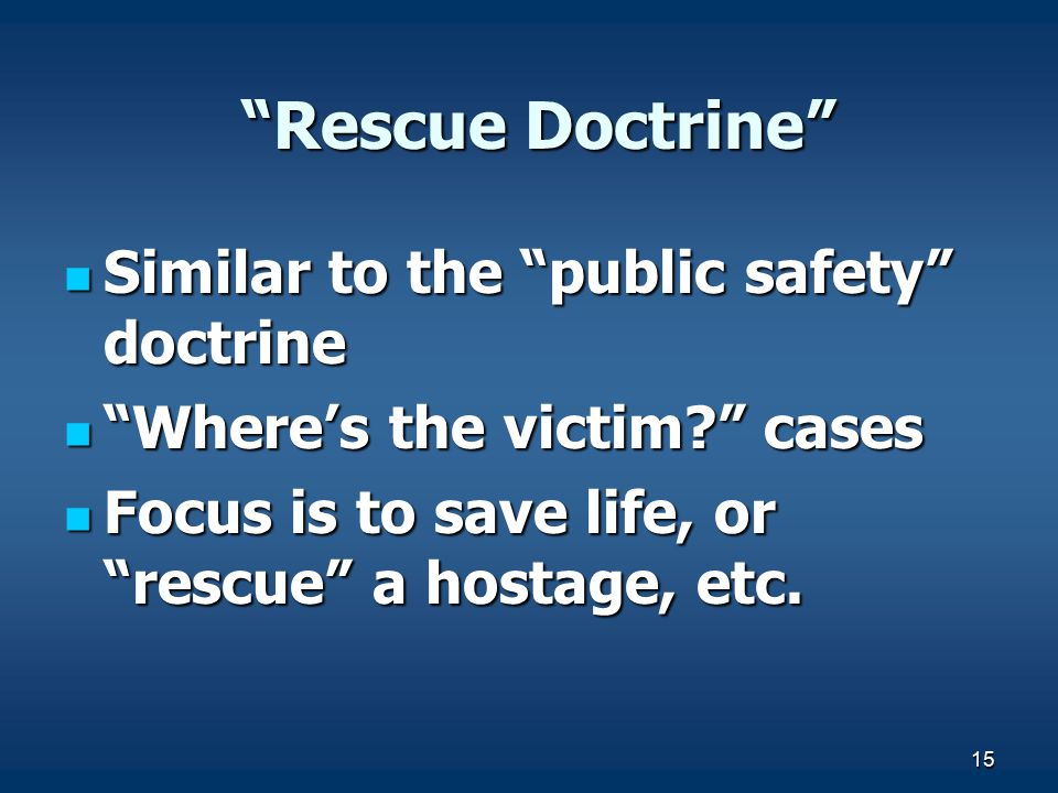 Rescue Doctrine Similar to the public safety doctrine