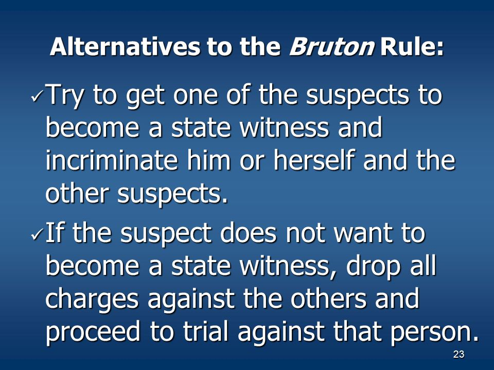 Alternatives to the Bruton Rule: